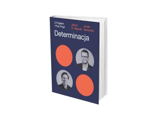 Determinacja - książka - Jakub B. Bączek - Trener mentalny, Mówca Publiczny, Inspirator, Trener, Przedsiębiorca, Inwestor, Santorski