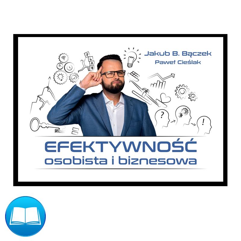 2dbd3de9d44dfb Efektywność osobista i biznesowa - Jakub B Bączek